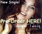 Pre-Order Shania's New International Single NOW!